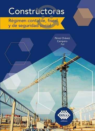 Constructoras Regimen Contable_ Fiscal Y De S.s.