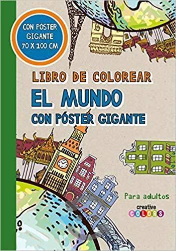 LIBRO COLOREAR EL MUNDO CON PÓSTER GIGANTE