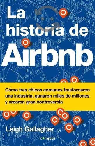 La Historia De Airbnb - Leigh Gallagher - Nuevo -