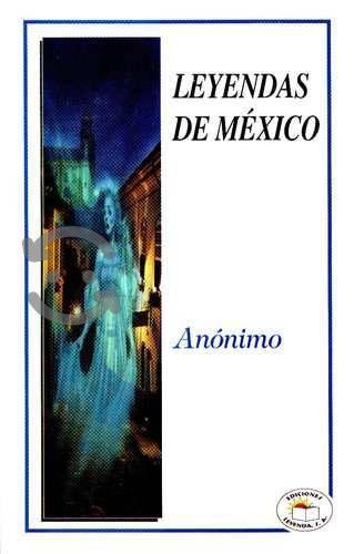 Leyendas De Mexico - Anonimo / Leyenda