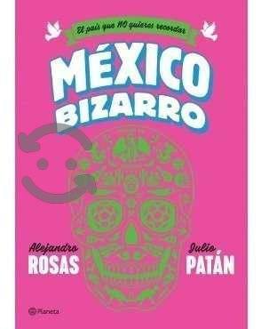 Original - Mexico Bizarro - El Pais Que No Quiere