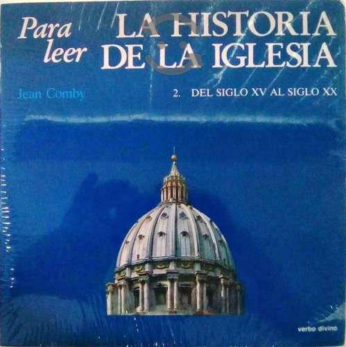 Para Leer La Historia De La Iglesia. Tomo 2