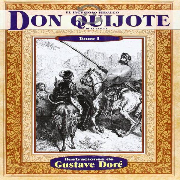 Ingenioso Hidalgo Don Quijote de la Mancha I: