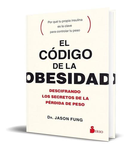 Libro El Codigo De La Obesidad - Jason Fung [Nuevo]