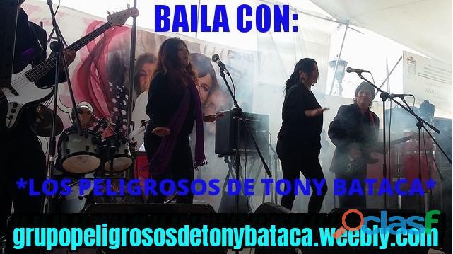 CDMX GRUPO MUSICAL VERSATIL PELIGROSOS DE TONY BATACA