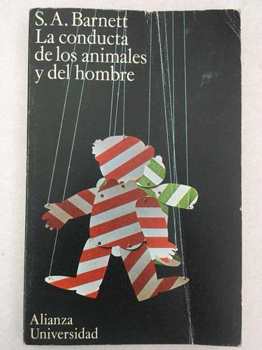 La Conducta De Los Animales Y Del Hombre. S. A. Barnett. Ali